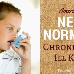 Fearless parent americas new normal chronically ill kids featured1 150x150